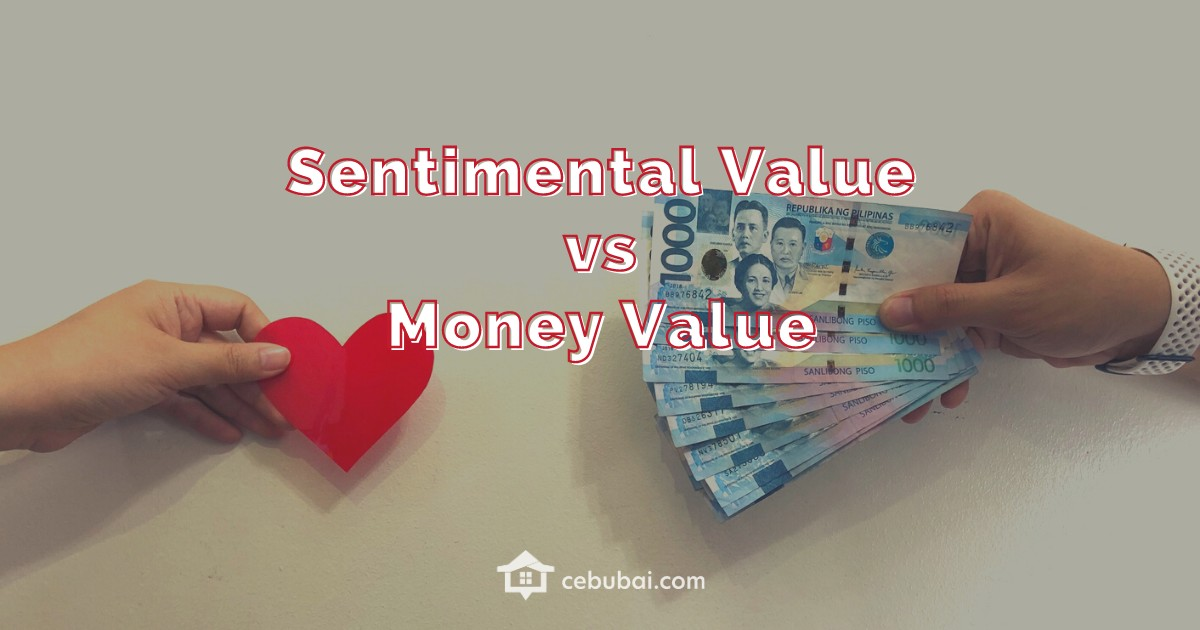 Property Sentimental Value vs Monetary Value by Cebubai